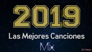 Las Mejores Canciones 2019 Mix Dj Vince
