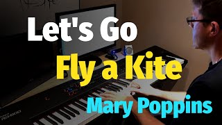 """Let's Go Fly a Kite (From Disney's """"Mary Poppins"""") - Piano Cover"""