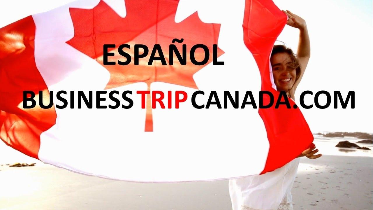 Viaje de negocio a Canada Business Trip to Canada Espanol Inversion inmobiliaria asesor imparcial