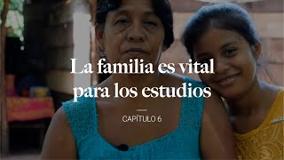 La familia es vital para los estudios – Capítulo 6