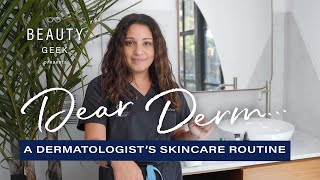 What Steps Are In A Dermatologists Skincare Routine? | Dear Derm | Well+Good