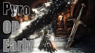 """Dark Souls 3 : Overpowered """"Pyro"""" Build Early (Onyx Blade)"""
