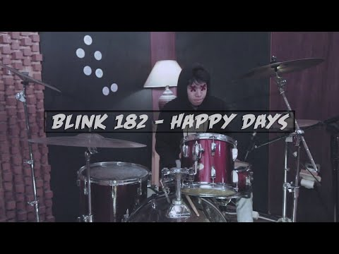 Blink-182 - Happy Days (Drum Cover)
