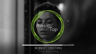 Robert Cristian   New Beginning