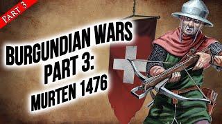 The Swiss Strike Back: Battle Of Morat 1476 - Burgundian Wars Pt 3