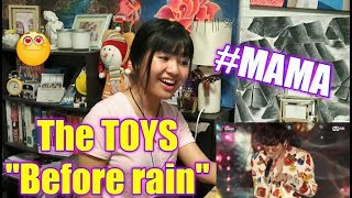 [MAMA] The TOYS - Before rain (Reaction)