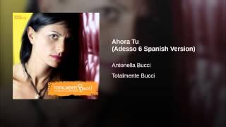 Ahora Tu (Adesso 6 Spanish Version)