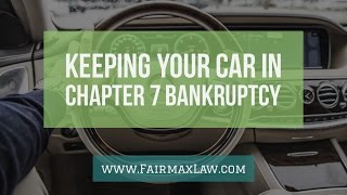 Keeping Your Car in Chapter 7 Bankruptcy: Redemption