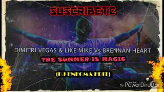 Dimitri Vegas & Like Mike Vs Brennan Heart - The Summer Is Magic  Dj Enecma Edit