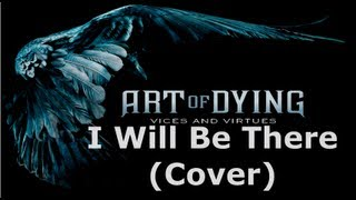 (Cover) Art Of Dying - I Will Be There