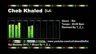 Rai Cheb Khaled - Didi Remix 2013 By Y_Z_L