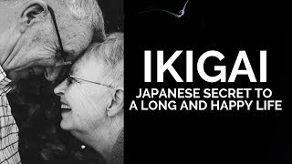 Ikigai - How To Live A Long And Happy Life