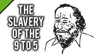 Charles Bukowski: The Slavery of the 9 to 5