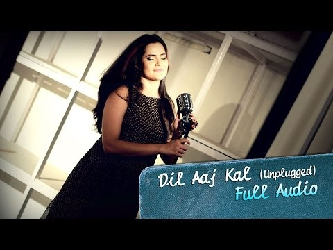 Dil Aaj Kal Unplugged - Full Audio Song - Purani Jeans