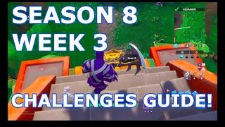 FORTNITE SEASON 8 WEEK 3 CHALLENGES GUIDE! (WALKTHROUGH)