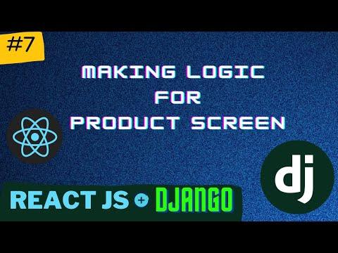 Making Logic For Product screen | Django React Series | PT - 7 thumbnail