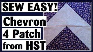 Chevron 4 Patch Using Half Square Triangles | Easy Quilt Block Tutorial
