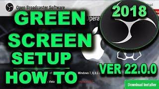 OBS 22.0.2 GREEN SCREEN 2018 CHROMA KEY 19. 20. 21. Versions