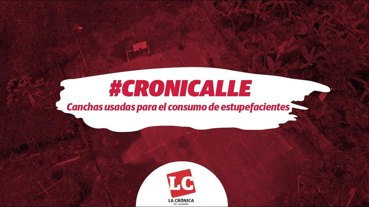 #Cronicalle: Canchas usadas para el consumo de estupefacientes