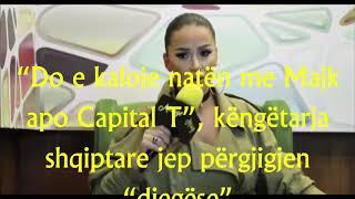 Majk dhe Capital T refuzohen nga kjo kengtare...(Video)