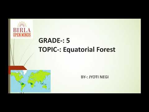 , title : 'Grade-: 5 Topic -: Equatorial forest