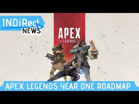Apex Legends Year One Roadmap Revealed - INDiRect News
