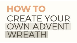 How To Make An Advent Wreath: A Step-by-Step Guide