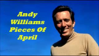 Andy Williams........Pieces Of April.