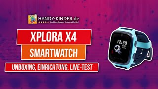 Xplora X4 Kindersmartwatch [unboxing, Einrichtung mit der Xplora App, Live-Test, Bewertung]