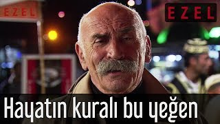 Ezel | Tuncel Kurtiz - Ramiz Dayı: Hayatın Kuralı Bu Yeğen!..