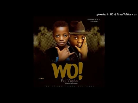 Destiny Boy OLAMIDE – WO!! (Cover)