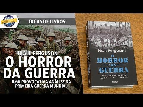 O horror da guerra, de Niall Ferguson
