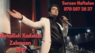 Ruhallah Xodadat - Zalimsan 2017 | Yeni