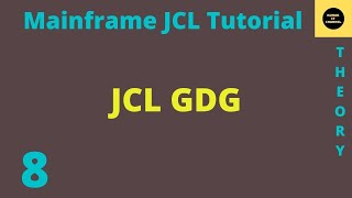 MAINFRAME JCL TUTORIAL 8