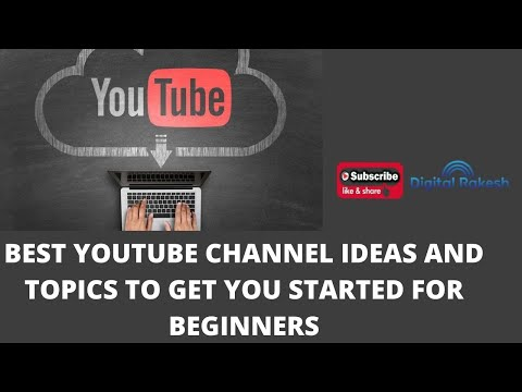 Best Youtube Channel Ideas and Topics to get you started earn money for beginners