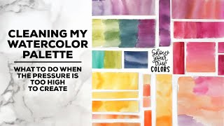 Cleaning my watercolor palette | What to do when you feel pressure to create