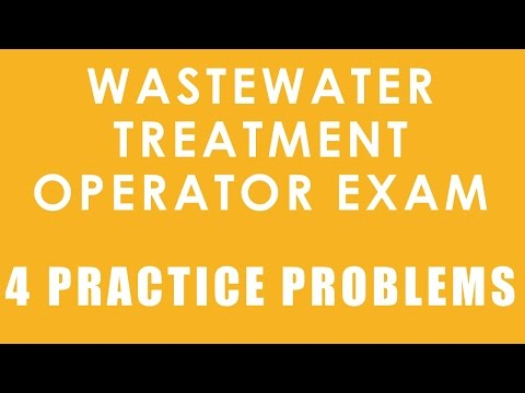 Wastewater Treatment Operator Certification Exam - 4 Practice ...