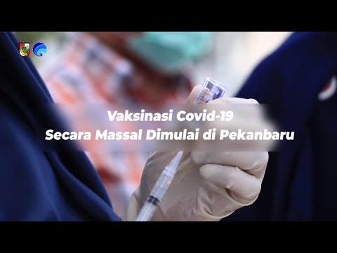 Vaksinasi Covid-19 Secara Massal Dimulai di Pekanbaru