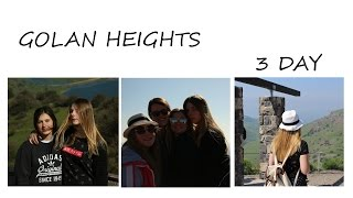 GOLAN HEIGHTS // 3 DAY