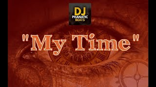 "Hip Hop Beat ""My Time"" Prod By DJPHANATICBEATS.COM"