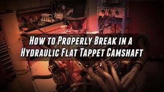 Hydraulic Flat Tappet Camshaft - Break in