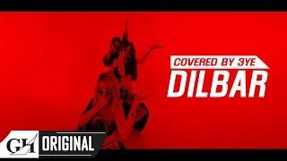3YE(써드아이) - DILBAR(Neha Kakkar, Dhvani Bhanushali, Ikka COVER)
