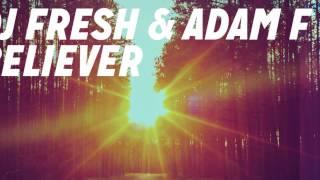 DJ Fresh Ft Adam F - Believer (Xavier Lammy Remix)