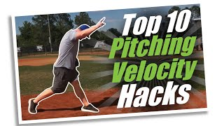 Top 10 Pitching Velocity Hacks [add MPH to your fastball now!]