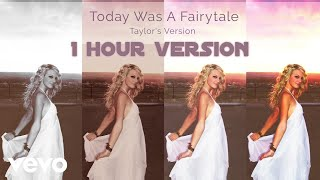 Taylor Swift - Today Was A Fairytale (Taylor's Version) [1 Hour Version]