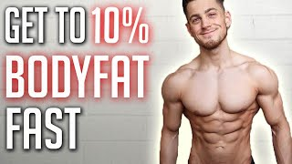 How To Get To 10% Body Fat FAST (Everything You NEED To Know)