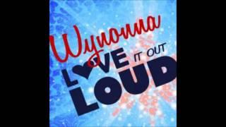 Wynonna Judd ~ Love It Out Loud (Single) - Version # 1