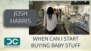 Josh wants to know when he can start buying baby stuff Ep9