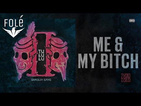Shaolin Gang - Me My Bitch