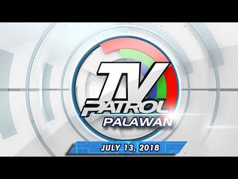 [ABS-CBN]  TV Patrol Palawan – July 13, 2018